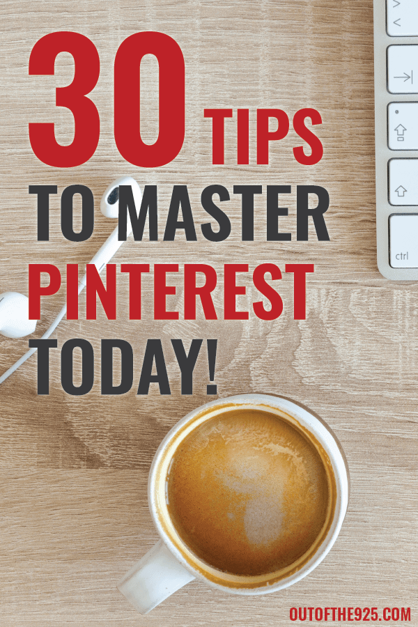 30 Tips to master Pinterest today
