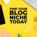 Find your blog niche today