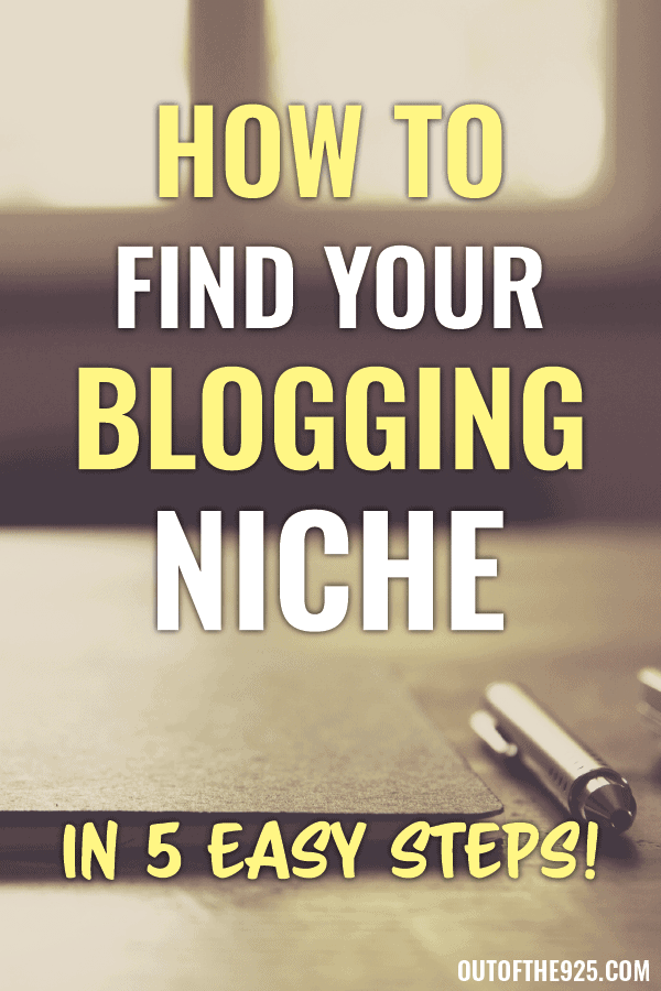How to find your blogging niche in 5 easy steps