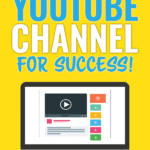 How to set up your YouTube Channel for Success