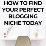 Here's how to find your perfect blogging niche today!