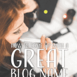 How to come up with a great blog name in less than an hour