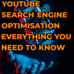 YouTube Search Engine Optimisation everything you need to know