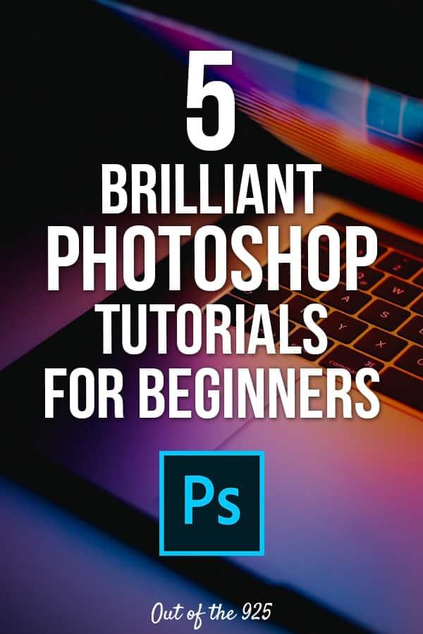 5 Brilliant Photoshop Tutorials for Beginners - Outofthe925.com