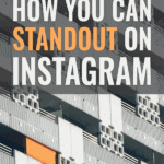 How to standout on instagram