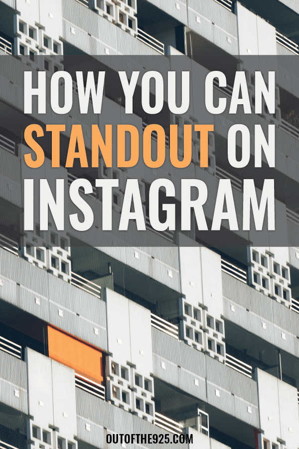 How you can Standout on Instagram - What Makes an Instagram Account Standout - Outofthe925.com