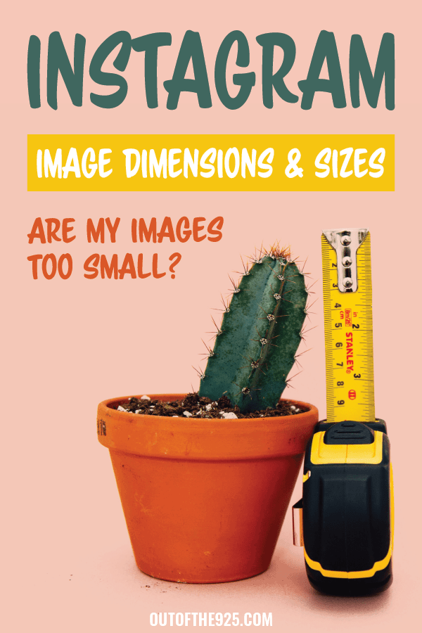 Instagram Image Dimensions & Sizes - Are my images too small? Outofthe925.com