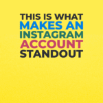 This is what makes an Instagram account standout
