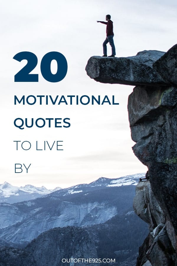 20 Motivation Quotes to live by - Quote of the day - Outofthe925.com