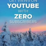 How to get views on youtube with zero subscribers