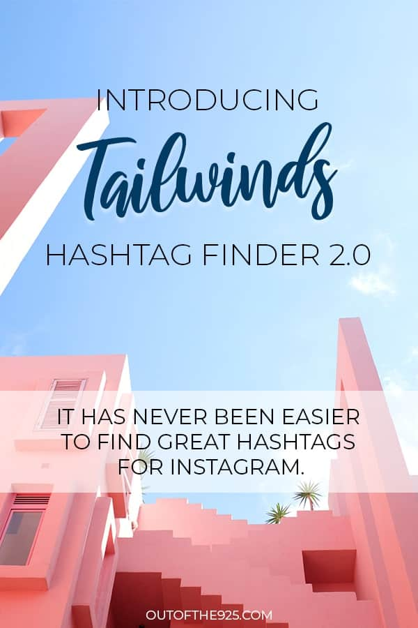 Instagram Hashtags made simple with Tailwinds Hashtag Finder 2.0 - Outofthe925.com