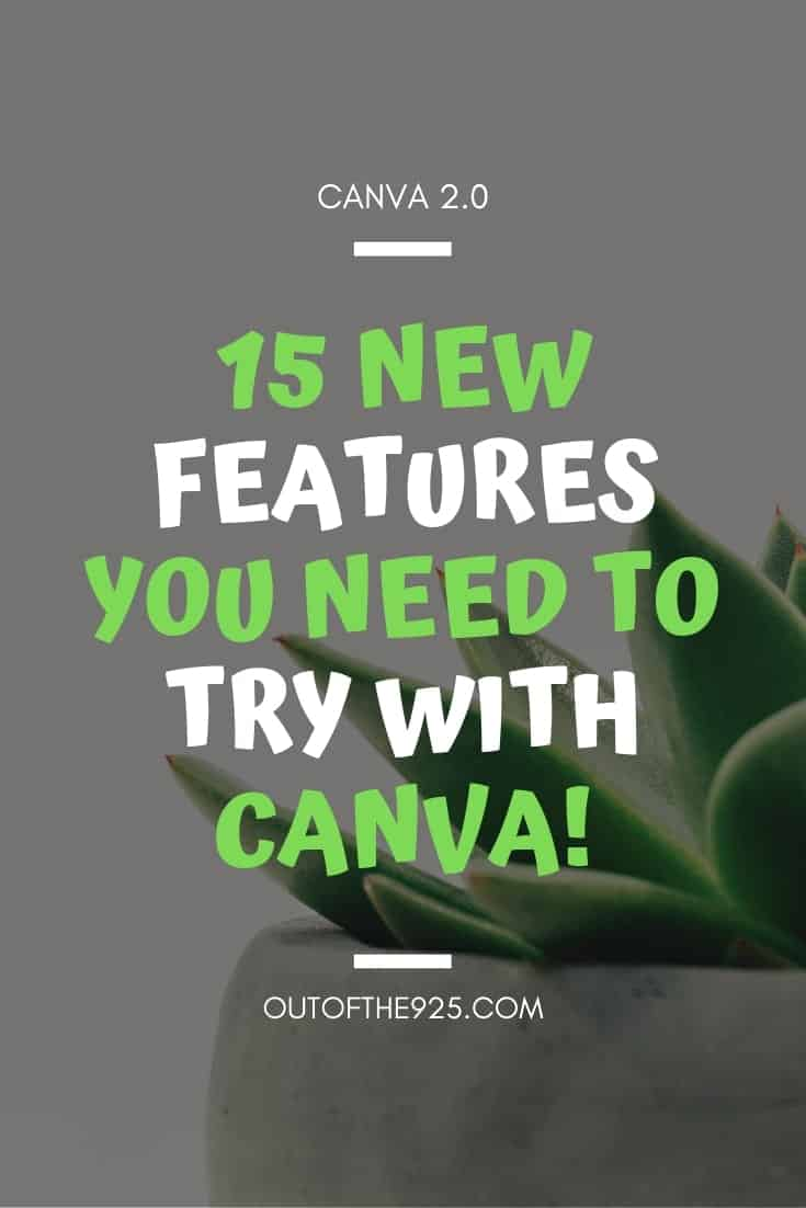 Canva 2.0 15 Awesome New Features & Functions - Outofthe925.com