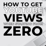 how to get Youtube views when starting from zero