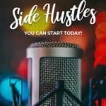 10 Side Hustles you can start today