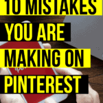 10 mistakes you are making on Pinterest