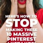 Here's how to stop making these 10 Massive Pinterest Mistakes