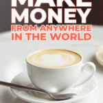 Make money from anywhere in the world