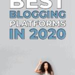 The best blogging platforms in 2020