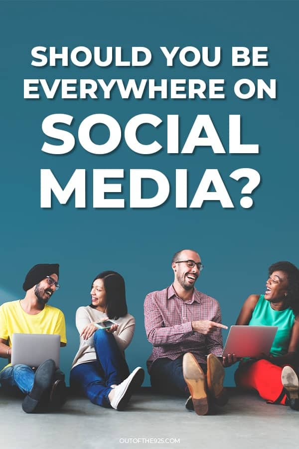 Should you be everywhere on social media