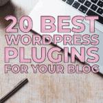 20 Best WordPress Plugins for your Blog