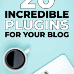 20 incredible plugins for your blog