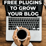 the best free plugins to grow your blog