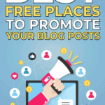 best free places to promote your blog posts