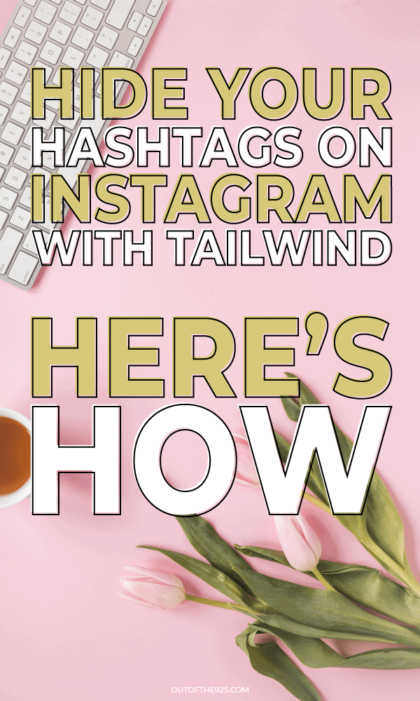 Hide your hashtags on Instagram with Tailwind