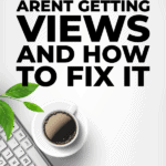 Why your videos arent getting views and how to fix it
