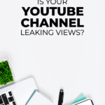 is your YouTube Channel leaking views