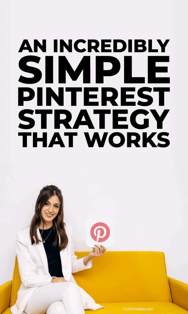 an incredibly simple Pinterest strategy that works