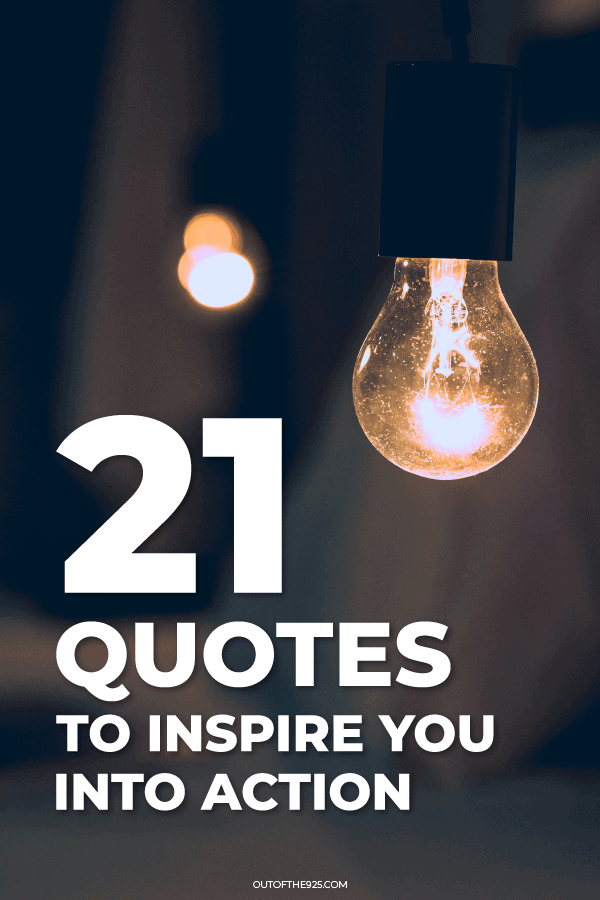 21 quotes to inspire you into action