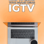 How to grow your brand using IGTV