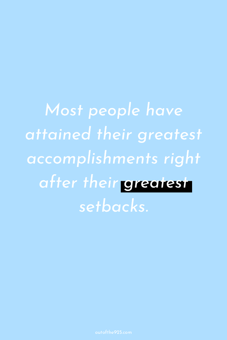 Most people have attained their greatest accomplishments right after their greatest setbacks - Productivity Quotes