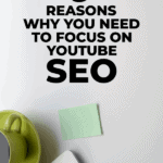 9 reasons why you need to focus on youtube seo