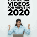 Optimize your videos for views in 2020