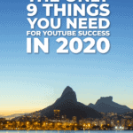 The only 9 things you need for YouTube Success in 2020