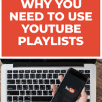 3 reasons why you need to use YouTube Playlists