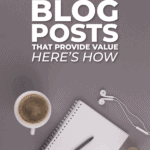 Write great blog posts that provide value here's how