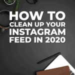 how to clean up your Instagram feed in 2020