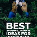 Best YouTube channel Ideas for Introverts